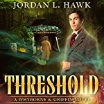 Threshold: Whyborne & Griffin, Volume 2 | Jordan L. Hawk