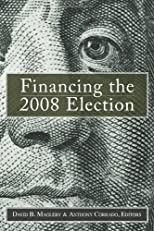 Financing the 2008 election : assessing reform