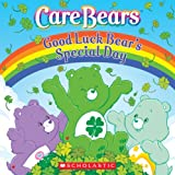 Good Luck Bear's Special Day (Care Bears) (0439888581) by Sander, Sonia
