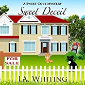 Sweet Deceit: A Sweet Cove Mystery, Book 4 | J A Whiting