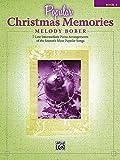 Popular Christmas Memories, Bk 3: 8 Late Intermediate Piano Arrangements of the Seasons Most Popular Songs