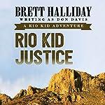 Rio Kid Justice | Brett Halliday