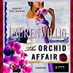 The Orchid Affair (       UNABRIDGED) by Lauren Willig Narrated by Kate Reading