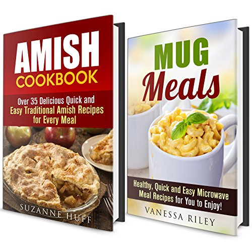 Mug Meals and Amish Cookbook Box Set: Over 50 Delicious Recipes for You to Make for Your Family and Friends (Mug Meals & Farmhouse Food) by Vanessa Riley, Suzanne Huff
