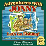 Adventures with Jonny: Let's Go Fishing
