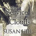The Service of Clouds Audiobook by Susan Hill Narrated by Matt Addis, Rachel Atkins