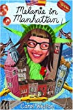 Melanie in Manhattan (Melanie Martin Novels) (0375830286) by Carol Weston