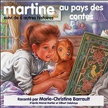 Martine au pays des contes, suivi de 6 autres histoires | Livre audio Auteur(s) : Gilbert Delahaye, Marcel Marlier Narrateur(s) : Marie-Christine Barrault