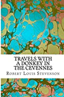 Travels With a Donkey in the Cevennes: (Robert Louis Stevenson Classics Collection)