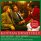 Ein Mann - Ein Mord (Kottan ermittelt - Kriminalgeschichte 3) | Helmut Zenker