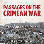 Passages on the Crimean War: The Crimean War Diary of Private Richard Barnham, 38th Regiment South Staffordshire | Richard Barnham