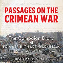 Passages on the Crimean War: The Crimean War Diary of Private Richard Barnham, 38th Regiment South Staffordshire Audiobook by Richard Barnham Narrated by Phin Hall