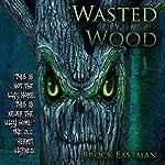 Wasted Wood | Brock Eastman