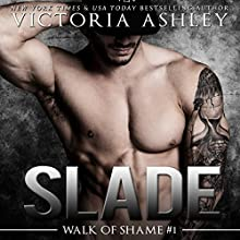Slade Audiobook by Victoria Ashley Narrated by Alexandra Shawnee, Beckett Greylock