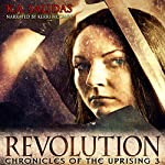 Revolution: Chronicles of the Uprising, Book 3 | K.A. Salidas,Katie Salidas