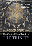 img - for The Oxford Handbook of the Trinity (Oxford Handbooks in Religion and Theology) book / textbook / text book