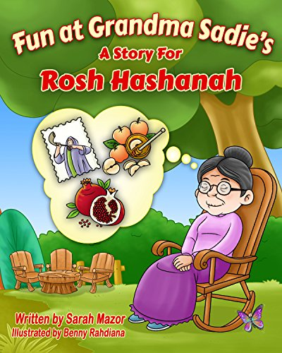 Sarah Mazor - Fun at Grandma Sadie's: A Story for Rosh Hashanah (Children's Books with Good Values,Jewish Holidays, Picture Book) (Jewish Holidays Series for Children) (English Edition)