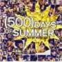[500] Days of Summer ~ Various Artists