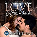 Love after Dark: McCarthys of Gansett Island Series, Book 13 (       UNABRIDGED) by Marie Force Narrated by Felicity Munroe