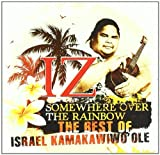 Music - Somewhere Over the Rainbow: The Best of Israel Kamakawiwo'ole