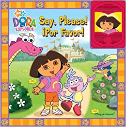Dora the Explorer Say, Please! Por Favor! with Other (Storytelling