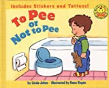 To Pee or Not to Pee (1582600031) by Johns, Linda