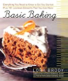 Basic Baking:  Everything You Need to Know to Start Baking plus 101 Luscious Dessert Recipes that Anyone Can Make