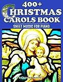 Ironpower Publishing 400+ Christmas Carols Book - Sheet Music for Piano: 1 (Favorite Christmas Carol Songs of Praise - Lyrics & Tunes)