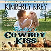 Reese's Cowboy Kiss: Witness Protection: Sweet Montana Bride, Book 1 | [Kimberly Krey]