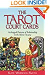 The Tarot Court Cards: Archetypal Pat...