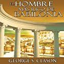 El Hombre Mas Rico De Babilonia [The Richest Man in Babylon] Audiobook by George S. Clason Narrated by Marcelo Russo