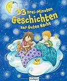 33 Drei-Minuten-Geschichten zur Guten Nacht