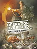 img - for Op ration Overlord tome 3: La batterie de Merville (French Edition) book / textbook / text book