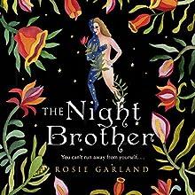 The Night Brother | Livre audio Auteur(s) : Rosie Garland Narrateur(s) : Georgia Maguire, Gareth Bennett-Ryan, Emma Gregory