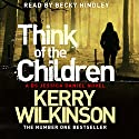 Think of the Children: Jessica Daniel, Book 4 Audiobook by Kerry Wilkinson Narrated by Becky Hindley