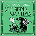 Stiff Upper Lip, Jeeves (Dramatised)  by P.G. Wodehouse Narrated by Michael Hordern, full cast