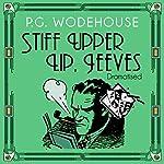 Stiff Upper Lip, Jeeves (Dramatised) | P. G. Wodehouse
