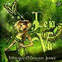 Déjà Vu Audiobook by Monique O' Conner James Narrated by Julie Moss