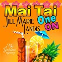 Mai Tai One On (       UNABRIDGED) by Jill Marie Landis Narrated by Tanya Eby