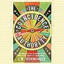 The Coincidence Authority Hörbuch von J. W. Ironmonger Gesprochen von: Adjoa Andoh