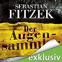Der Augensammler (       ungekürzt) von Sebastian Fitzek Gesprochen von: Simon Jäger