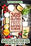 GLUTEN FREE COOKBOOK: 365 Gluten-Free Eating Scheme: Optimum Health and Energy with Healthy Meals almost Everynight of the Week for a Year