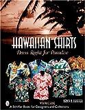 Hawaiian Shirts: Dress Right For Paradise