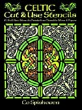 img - for Celtic Cut & Use Stencils: 61 Full-Size Stencils Printed on Durable Stencil Paper book / textbook / text book