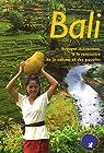 Bali : Voyager autrement,à la rencontre de la nature et des peuples par Gouyon
