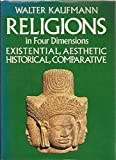 Religions in four dimensions: Existential and aesthetic, historical and comparative