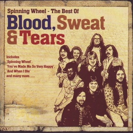 Blood, Sweat & Tears - Spinning Wheel - Best - Zortam Music