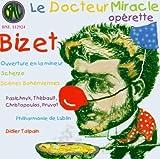 echange, troc  - Bizet - Le Docteur Miracle · Ouverture en la mineur · Scherzo · Scènes Bohémiennes