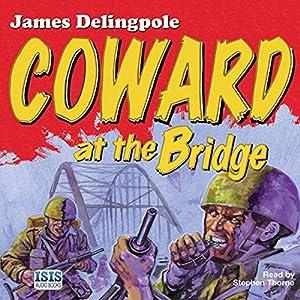 Coward at the Bridge Audiobook