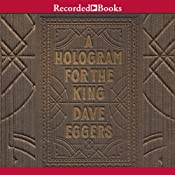 A Hologram for the King | [Dave Eggers]